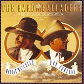 Play & Download The Bard And The Balladeer Live From Cowtown by Waddie Mitchell and Don Edwards | Napster