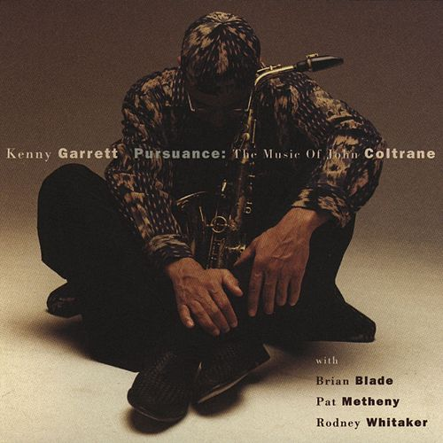 Play & Download Pursuance:  The Music Of John Coltrane by Kenny Garrett | Napster