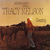 Play & Download Mother Earth Presents Tracy Nelson Country by Tracy Nelson | Napster