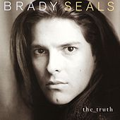 Play & Download The Truth by Brady Seals | Napster