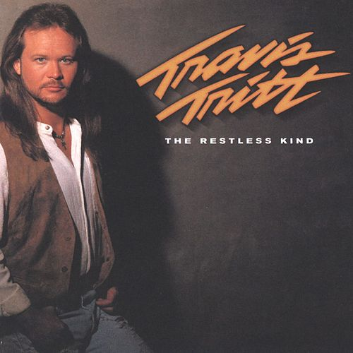 The Restless Kind von Travis Tritt