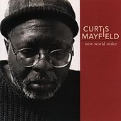 Play & Download New World Order by Curtis Mayfield | Napster