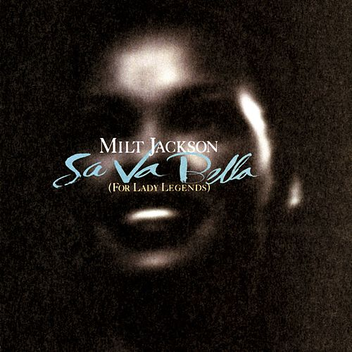 Play & Download Sa Va Bella by Milt Jackson | Napster