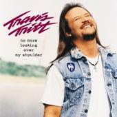 No More Looking Over My Shoulder von Travis Tritt