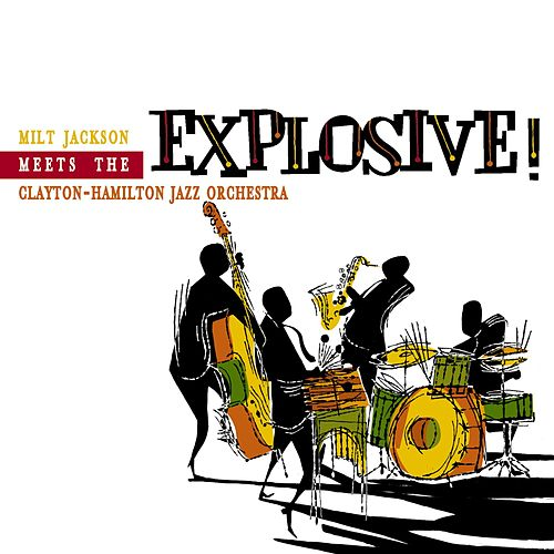 Play & Download Explosive by Milt Jackson | Napster