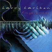 Play & Download Fingerprints by Larry Carlton | Napster