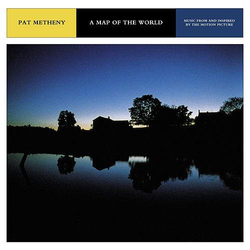 A Map Of The World-Music From And Inspired By The Motion Picture by Pat Metheny