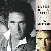 Super Hits by T.G. Sheppard
