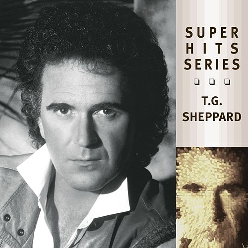 Play & Download Super Hits by T.G. Sheppard | Napster