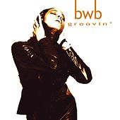 Play & Download Groovin' by BWB | Napster