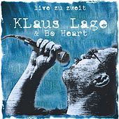 Play & Download Live Zu Zweit by Klaus Lage And Bo Heart | Napster