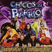 Play & Download Dominando y Controlando by Chicos De Barrio | Napster