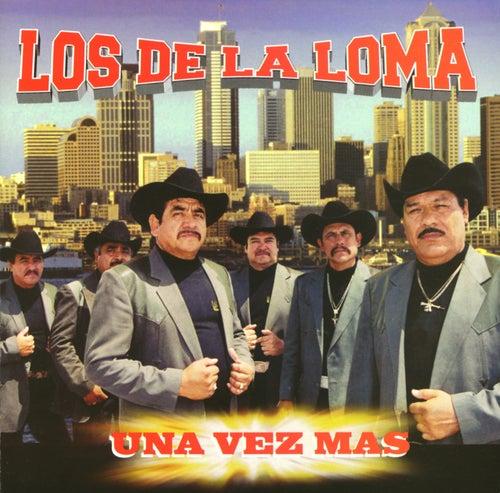 Play & Download Una Vez Más by Los De La Loma | Napster