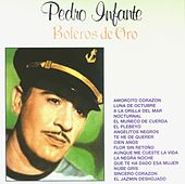 Boleros de Oro by Pedro Infante