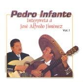 Play & Download Pedro Infante interpreta a José Alfredo Jiménez Vol. 1 by Pedro Infante | Napster