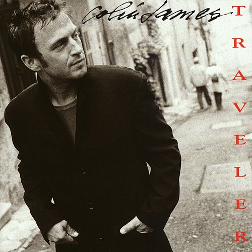 Play & Download Traveler by Colin James | Napster