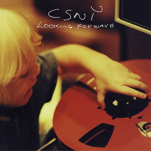 Play & Download Looking Forward by Crosby, Stills, Nash and Young | Napster