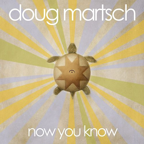 Play & Download Now You Know by Doug Martsch | Napster