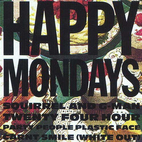 Play & Download Squirrel And G-Man Twenty Four Hour Party People Plastic Face Carnt Smile by Happy Mondays | Napster