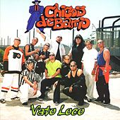 Play & Download Vato Loco by Chicos De Barrio | Napster