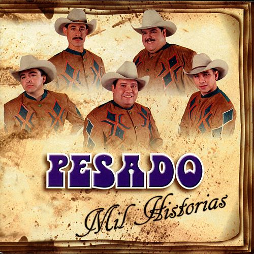 Play & Download Mil Historias by Pesado | Napster
