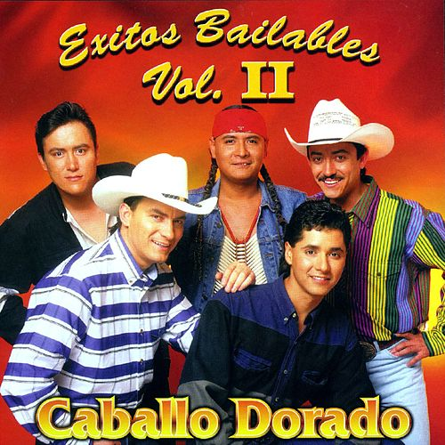Play & Download Exitos Bailables Vol. II by Caballo Dorado | Napster
