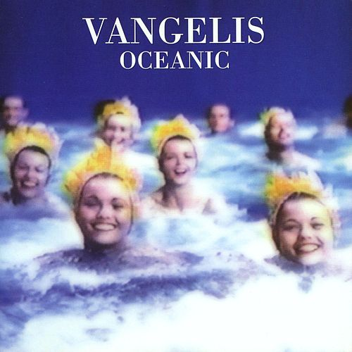 Play & Download Oceanic by Vangelis | Napster