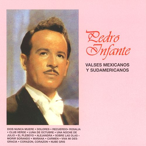 Play & Download Valses Mexicanos y Sudamericanos by Pedro Infante | Napster