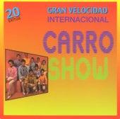 Play & Download A Gran Velocidad by Internacional Carro Show | Napster