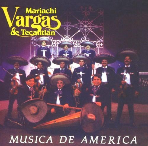 Play & Download Música de America by Mariachi Vargas de Tecalitlan | Napster