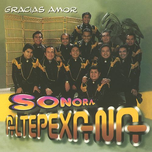 Play & Download Gracias amor by Sonora Altepexana | Napster