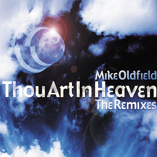 Play & Download Thou Art In Heaven by Mike Oldfield | Napster