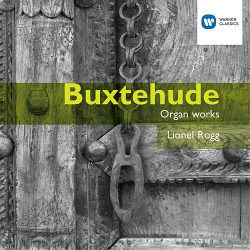 Play & Download Buxtehude: Organ Works by Lionel Rogg | Napster