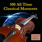 Play & Download 100 All-Time Classical Moments by Various Artists | Napster