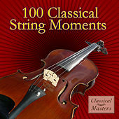 Play & Download 100 Classical String Moments by Various Artists | Napster