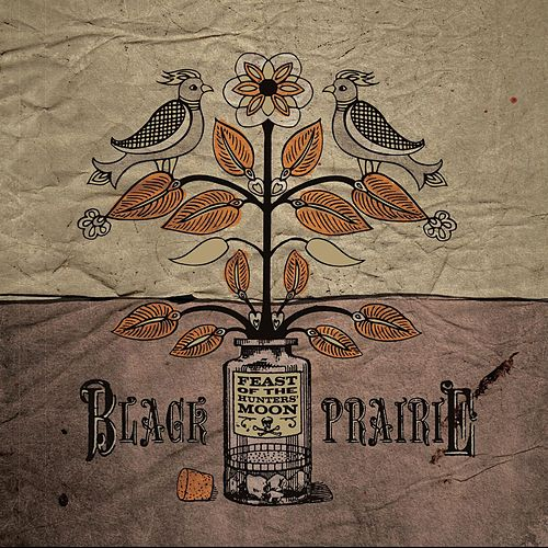 Play & Download Feast Of The Hunters' Moon by Black Prairie | Napster