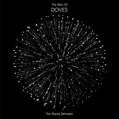The Places Between : The Best Of Doves von Doves