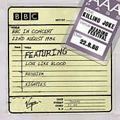 BBC In Concert (22nd August 1986) by Killing Joke