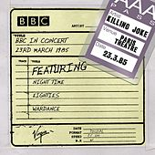 BBC In Concert (23rd March 1985) by Killing Joke