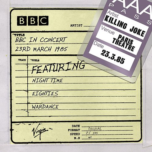Play & Download BBC In Concert (23rd March 1985) by Killing Joke | Napster