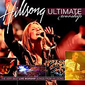 Play & Download Ultimate Worship: Hillsong by Hillsong Worship | Napster