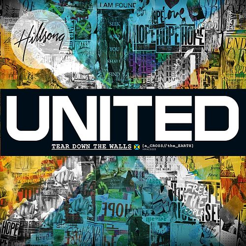 Play & Download Across The Earth: Tear Down The Walls by Hillsong United | Napster