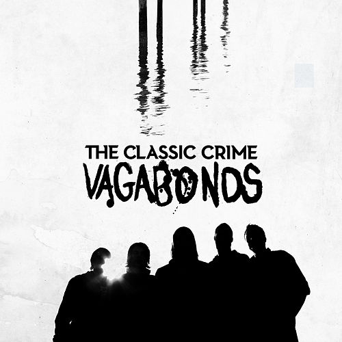 Play & Download Vagabonds (Deluxe Edition) by The Classic Crime | Napster