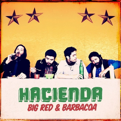 Play & Download Big Red And Barbacoa by Hacienda | Napster