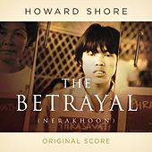 Play & Download The Betrayal (Nerakhoon) by Howard Shore | Napster
