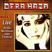 Play & Download Live At The Montreux Jazz Festival by Ofra Haza | Napster