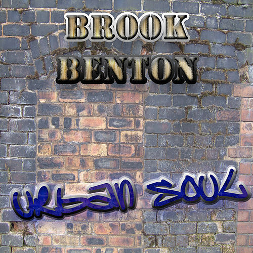 Play & Download The Urban Soul Series - Brook Benton by Brook Benton | Napster