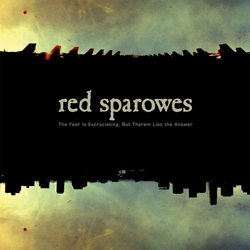 Play & Download The Fear Is Excruciating, But Therein Lies The Answer by Red Sparowes | Napster