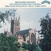 Play & Download Bruckner and Liszt by Choir of Worcester Cathedral | Napster
