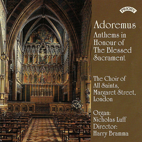 Play & Download Adoremus: Anthems in Honour of the Blessed Sacrament by Choir of All Saints | Napster